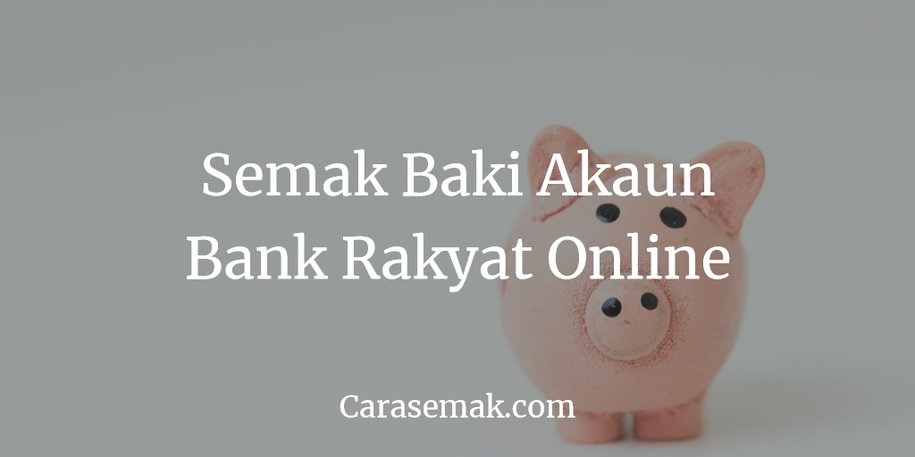Cara Semak Baki Akaun Bank Rakyat Online