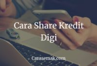 Cara Share Kredit Digi