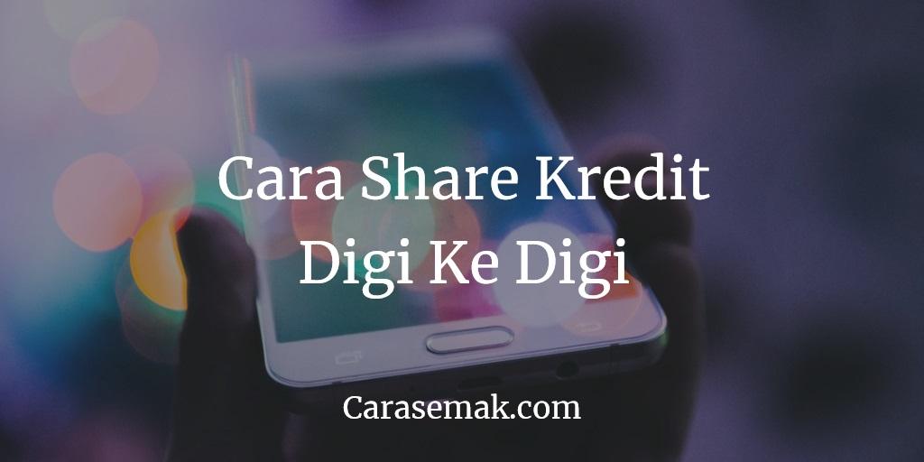 Cara Share Kredit Digi Ke Digi