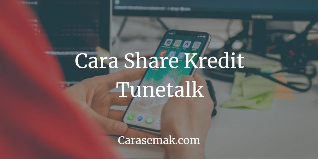 Cara Share Kredit Tunetalk
