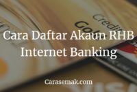 Cara Daftar Akaun RHB Ke Online Banking