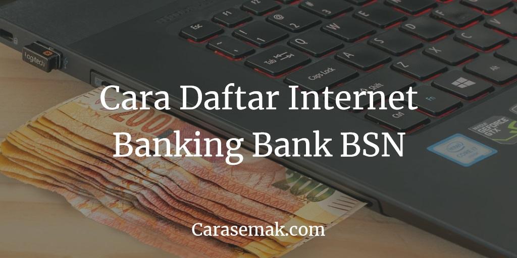 Cara Daftar Internet Banking Bank BSN