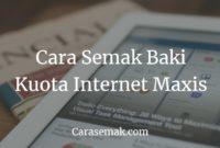 Cara Semak Baki Kuota Internet Maxis