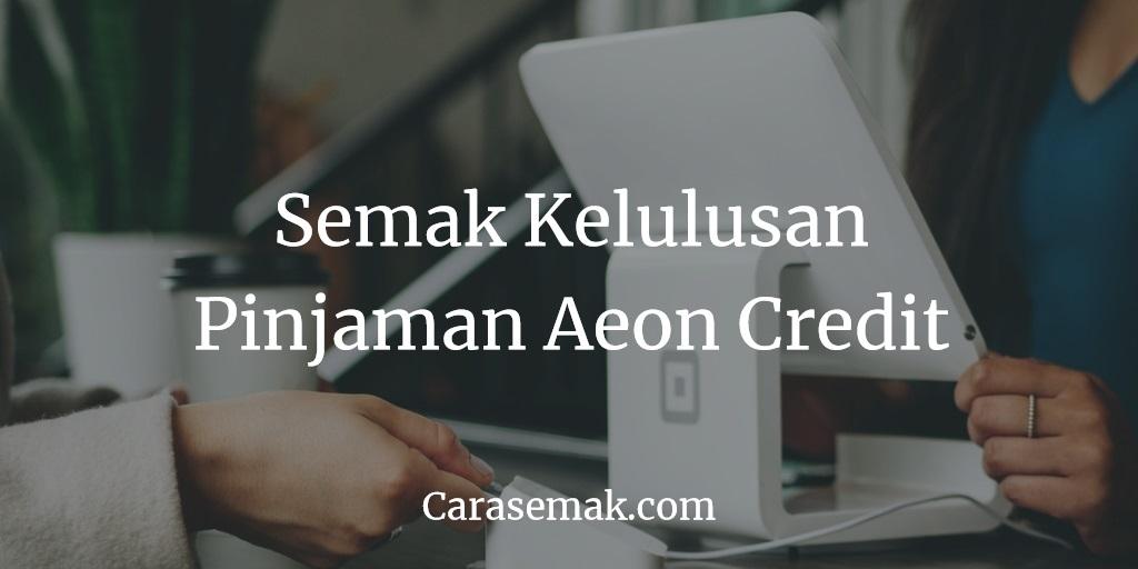 Semak Kelulusan Pinjaman Aeon Credit