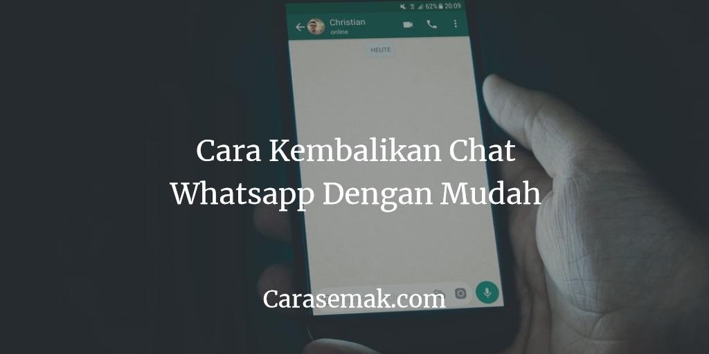 Cara Kembalikan Chat Whatsapp Terdelete