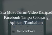 Cara Muat Turun Video Daripada Facebook