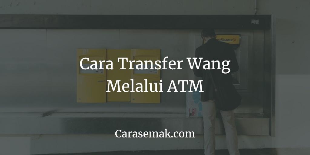Cara Transfer Wang Melalui ATM