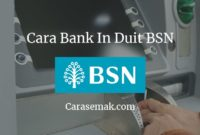 Cara Bank In Duit BSN