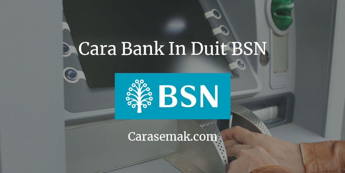 Cara Bank In Duit BSN