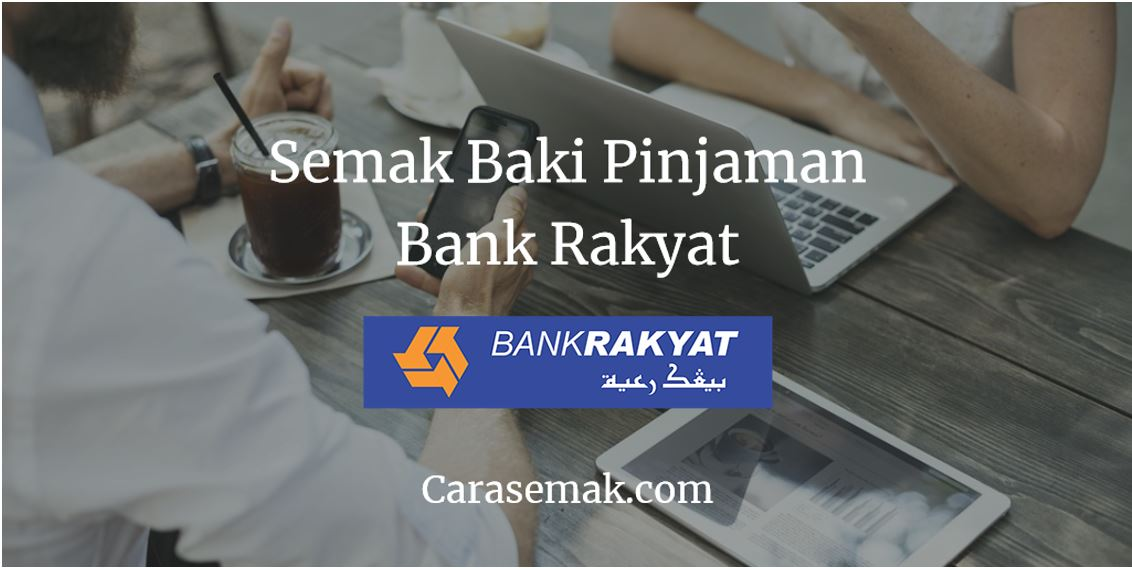 Semak Baki Pinjaman Bank Rakyat