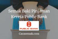 Semak Baki Pinjaman Kereta Public Bank