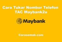 Cara Tukar Nombor Telefon TAC Maybank2u