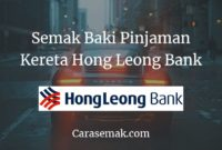 Semak Baki Pinjaman Kereta Hong Leong Bank