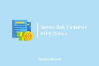 Semak Baki Pinjaman PTPK Online