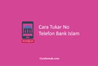 Tukar No Telefon Bank Islam