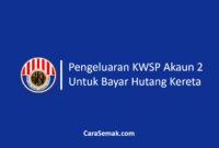 Pengeluaran KWSP Akaun 2 Untuk Bayar Hutang Kereta