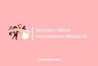 Semakan Status Perkahwinan Melalui IC