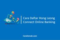 Cara Daftar Hong Leong Connect