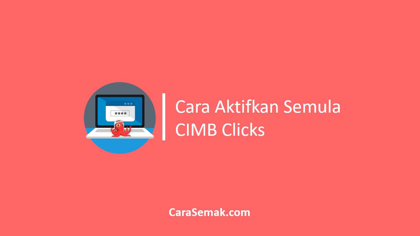Cara Aktifkan Semula CIMB Clicks