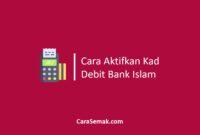 Aktifkan Kad Debit Bank Islam