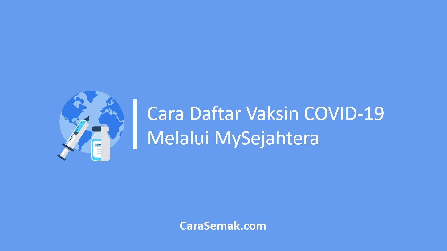 Cara Daftar Vaksin COVID-19 Melalui MySejahtera