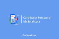 Cara Reset Password MySejahtera